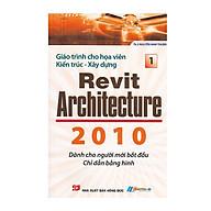 Giáo Trình Cho Họa Viên Kiến Trúc - Xây Dựng Revit Architecture 2010 (Tập 1) thumbnail