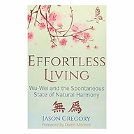 Effortless Living Wu-Wei And The Spontaneous State Of Natural Harmony thumbnail