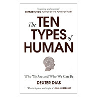 The Ten Types Of Human A New Understanding Of Who We Are, And Who We Can Be thumbnail