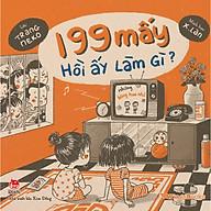 199 Mấy Hồi Ấy Làm Gì thumbnail