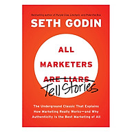 All Marketers Are Liars The Underground Classic That Explains How Marketing Really Works - And Why Authenticity Is The Best Marketing Of All thumbnail