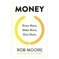Money Know More, Make More, Give More Learn How To Make More Money And Transform Your Life thumbnail