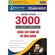 Sách ID ôn thi THPT QG 2021 môn Toán Tuyển chọn 3000 bài tập Khảo sát hàm số và ứng dụng thumbnail