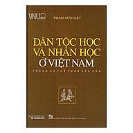 Dân Tộc Học Và Nhân Học Ở Việt Nam Trong Xu Thế Toàn Cầu Hóa thumbnail