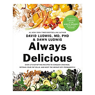 Always Delicious Over 175 Satisfying Recipes to Conquer Cravings, Retrain Your Fat Cells, and Keep the Weight Off Permanently thumbnail