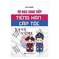 Tự Học Giao Tiếp Tiếng Hàn Cấp Tốc thumbnail