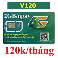 SIM 4G VIETTEL V120 - Chọn đầu số 03 hoặc 09 (Có 2GB NGÀY, GỌI VIETTEL MIỄN PHÍ CÁC CUỘC GỌI 20 phút, NGOẠI MẠNG 50 Phút tháng,120.000 tháng). Hàng chính hãng thumbnail