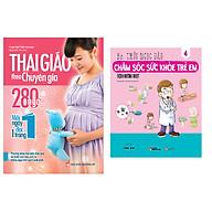 Combo sách Thai Giáo Theo Chuyên Gia - 280 Ngày - Mỗi Ngày Đọc Một Trang+ Chăm Sóc Sức Khỏe Trẻ Em (Tập 4) Bệnh Đường Ruột thumbnail
