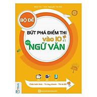 Bộ Đề Bứt Phá Điểm Thi Vào 10 Môn Ngữ Văn (Tặng kèm Kho Audio Books) thumbnail