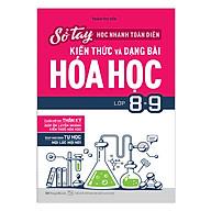 Sổ Tay Học Nhanh , Toàn Diện Kiến Thức Và Dạng Bài Hóa Học Lớp 8 - 9 thumbnail