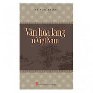 Văn Hóa Làng Ở Việt Nam thumbnail