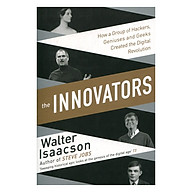 Innovators How A Group Of Inventors, Hackers, Geniuses And Geeks Created The Digital Revolution thumbnail