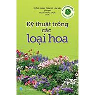 Nông Nghiệp Xanh, Sạch - Kỹ Thuật Trồng Các Loại Hoa thumbnail