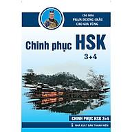 Giáo Trình Chinh Phục HSK 3 + 4 (Bài tập - đáp án - giải thích) thumbnail