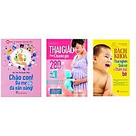 Combo Sách Thai Giáo Theo Chuyên Gia, Chào con ba mẹ đã sẵn sàngvà Bách Khoa Thai Nghén - Sinh Nở Và Chăm Sóc Em Bé + 1 cuốn truyện song ngữ anh việt ngẫu nhiên thumbnail