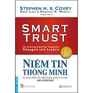 Niềm Tin Thông Minh - Kỹ Năng Thiết Yếu Biến Người Quản Lý Thành Nhà Lãnh Đạo thumbnail
