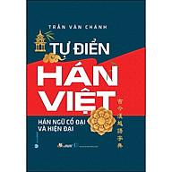 Tự Điển Hán Việt Hán Ngữ Cổ Đại Và Hiện Đại (Tái Bản) thumbnail