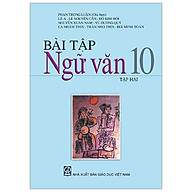 Bài Tập Ngữ Văn 10 2 (T9) thumbnail