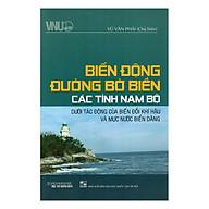 Biển Đông Đường Bờ Biển Các Tỉnh Nam Bộ Dưới Tác Động Của Biến Đổi Khí Hậu Và Mực Nước Biển Dâng thumbnail