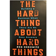 The Hard Thing About Hard Things Building a Business When There Are No Easy Answers (Hardback) thumbnail