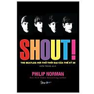 Shout The Beatles- Hơi Thở Thời Đại Của Thế Kỷ 20 (Bản Thường) thumbnail