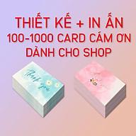 Thiết kế+ In ấn namecard, card cám ơn, card visit chất giấy C300 in ofset chất lượng cao, bền màu 10 năm, dùng cho shop thumbnail