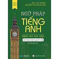 Gữ Pháp Tiếng Anh Dành Cho Học Sinh (Bài Tập Và Đáp Án) - Tái Bản thumbnail