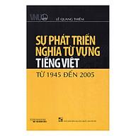 Sự Phát Triển Nghĩa Từ Vựng Tiếng Việt Từ 1945 Đến 2005 thumbnail