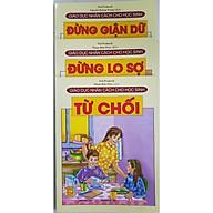 Combo Sách Giáo Dục Nhân Cách Cho Học Sinh (3 cuốn) Đừng Giận Dữ + Đừng Lo Sợ + Từ Chối thumbnail