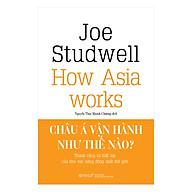 Châu Á Vận Hành Như Thế Nào thumbnail