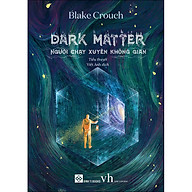 Dark Matter - Người Chạy Xuyên Không Gian thumbnail