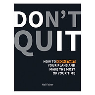 Don t Quit How to Kick-Start Your Plans and Make the Most of Your Time thumbnail