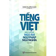 Sách Tiếng Việt Mấy Vấn Đề Ngữ Âm - Ngữ Pháp - Ngữ Nghĩa thumbnail