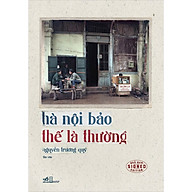 Hà Nội Bảo Thế Là Thường thumbnail