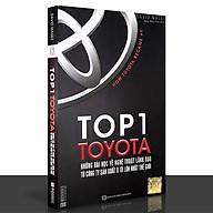 Sách - TOP1 TOYOTA - Những Bài Học Về Nghệ Thuật Lãnh Đạo Từ Công Ty Sản Xuất Ô Tô Lớn Nhất Thế Giới thumbnail
