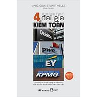 The Big Four - 4 Đại Gia Kiểm Toán Deloitte - PWC - EY - KPMG Quá Khứ Kỳ Lạ Và Tương Lai Hiểm Trở Của Sự Độc Quyền Kiểm Toán Toàn Cầu thumbnail