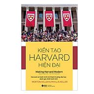 Kiến Tạo Harvard Hiện Đại - Bảy Thập Kỷ Thay Đổi Kỳ Diệu thumbnail