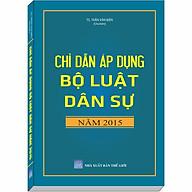 Chỉ Dẫn Áp Dụng Bộ Luật Dân Sự năm 2015 - TS. Trần Văn Biên thumbnail