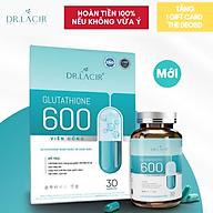 VIÊN UỐNG NÁM TRẮNG DA GLUTATHIONE 600 DR.LACIR - TẶNG NGAY 1 GIFT CARD THE DEOSD thumbnail