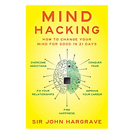 Mind Hacking How To Change Your Mind For Good In 21 Days thumbnail