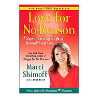 Love For No Reason 7 Steps to Creating a Life of Unconditional Love thumbnail