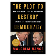 The Plot to Destroy Democracy How Putin and His Spies Are Undermining America and Dismantling the West thumbnail