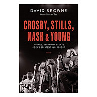 Crosby, Stills, Nash and Young The Wild, Definitive Saga of Rock s Greatest Supergroup thumbnail