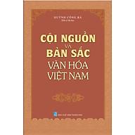 Cội Nguồn Và Bản Sắc Văn Hóa Việt Nam thumbnail