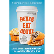 Never Eat Alone And Other Secrets to Success, One Relationship at a Time (Paperback) thumbnail