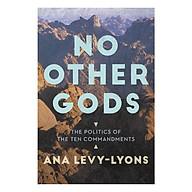 No Other Gods The Politics Of The Ten Commandments thumbnail