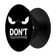 Popsocket in dành cho điện thoại mẫu Dont Touch - Hàng chính hãng thumbnail