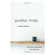 Goodbye, Things The New Japanese Minimalism thumbnail