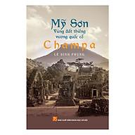 Mỹ Sơn Vùng Đất Thiêng Vương Quốc Cổ Champa thumbnail