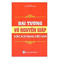 Đại Tướng Võ Nguyên Giáp Với Cách Mạng Việt Nam thumbnail
